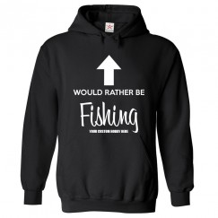Funny Personalised Would Rather Be Your Custom Hobby Front Text Hoodie