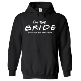 Personalised Friends Style Hen Night I'm the Bride With Custom Text Hoodie