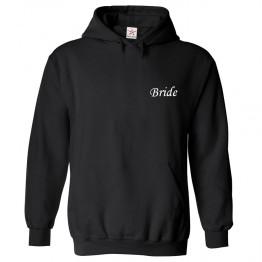 Personalised Front Left Chest Bride - Groom - Bridesmaid Wedding Custom Hoodie