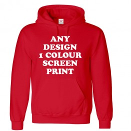 Any design printed in 1 colour screen print custom hoodie