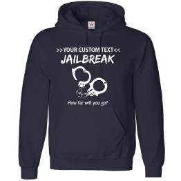 Personalised Jailbreak Cuffs Hoodie with Custom text on front design